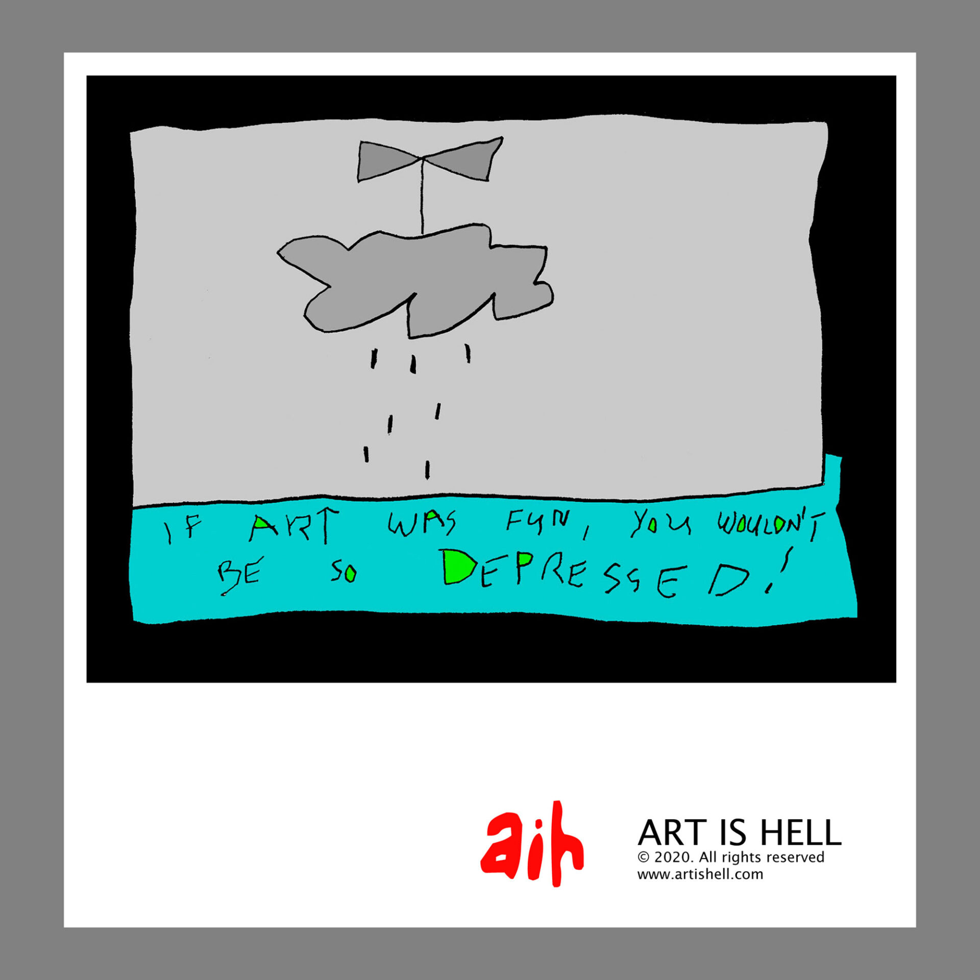 If Art Was Fun, You Wouldn't Be So Depressed! 24 x 20 inch poster. CA$ 30.00
